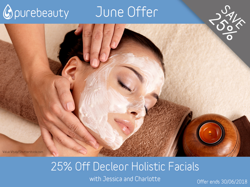 June 2018 Decleor Facial Offer at Pure Beauty Lichfield