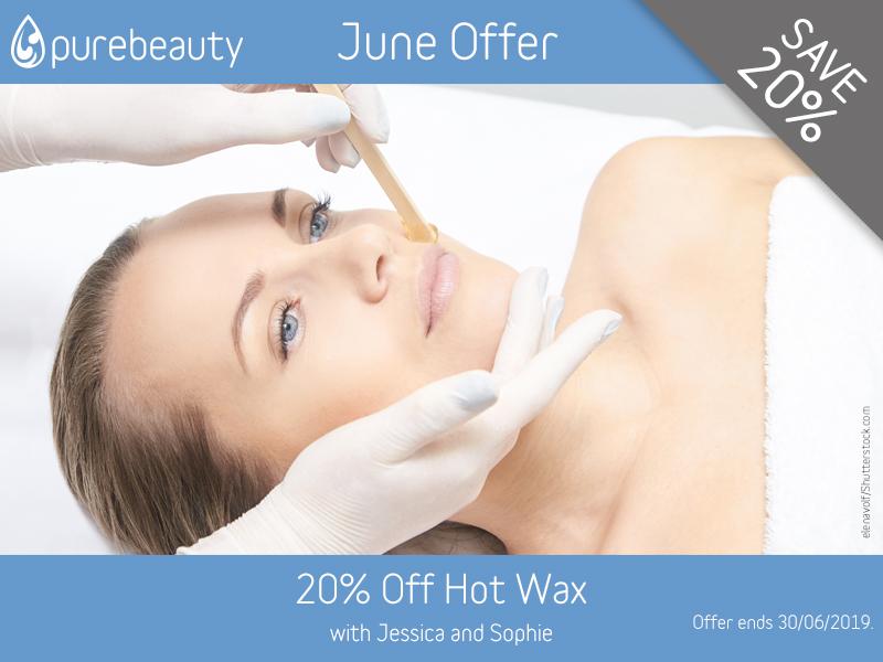 June 2019 Hot Wax Offer at Pure Beauty Lichfield