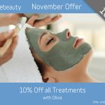 November 2019 10% Off all Treatments with Olivia at Pure Beauty Lichield